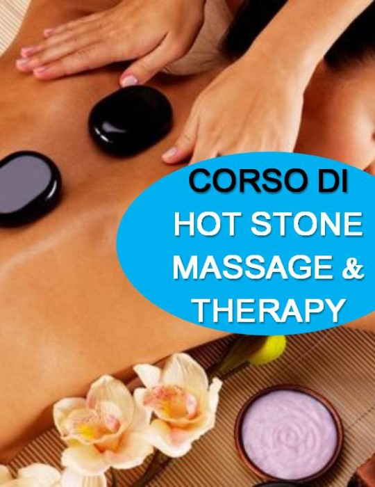CORSO DI HOT STONE MASSAGE AND THERAPY. Metodo MC